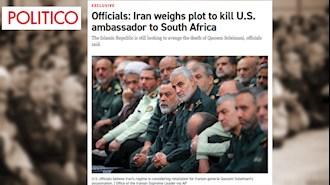 پولیتیکو: رژیم ایران توطئه ترور سفیر آمریکا در آفریقای جنوبی را بررسی میکند