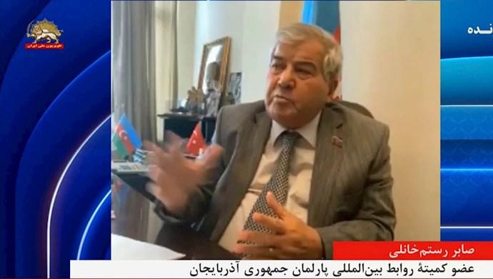 صابر رستم خانلی عضو کمیته روابط بینالمللی پارلمان جمهوری آذربایجان